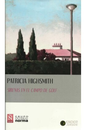 Sirenas en el campo de Golf - Patricia Highsmith